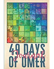 49 Days of Omer Journal: Inspiring and Practical Diary for the Days of Sefirat HaOmer Between the Jewish Holidays of Pesach and Shavuot. Count the Omer, Write Down Your Thoughts, and Make the Days Count!