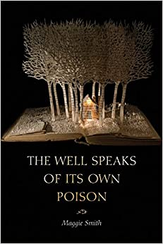 The Well Speaks of Its Own Poison (The Dorset Prize)