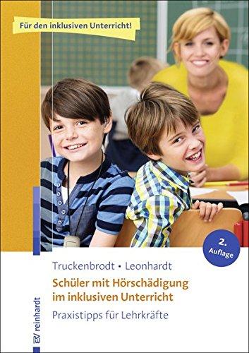 Schüler mit Hörschädigung im inklusiven Unterricht: Praxistipps für Lehrkräfte (Inklusiver Unterricht kompakt)