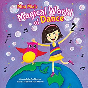 Mini Mia S Magical World Of Dance Kindle Edition By Mossman Katie Knowles Rebecca Children Kindle Ebooks Amazon Com This is a fun upbeat song sure to get any class moving!!! mini mia s magical world of dance