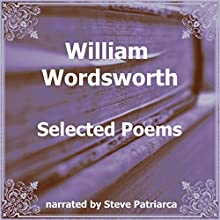 William Wordsworth: Selected Poems Audiobook by William Wordsworth Narrated by Steve Patriarca