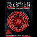 The Magick of Solomon: Lemegeton Secrets Revealed Audiobook by Poke Runyon Narrated by Poke Runyon