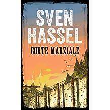 CORTE MARZIALE: Edizione italiana (Sven Hassel Libri Seconda Guerra Mondiale) (Italian Edition)