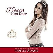 A Princess Next Door: Rothman Royals, Book 1 | Noelle Adams