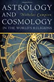 Astrology and Cosmology in the World's Religions, Nicholas Campion, 0814717136