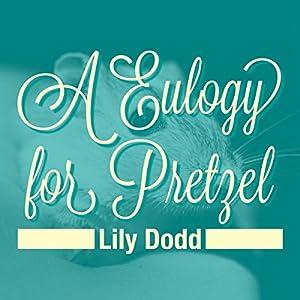 Eulogy for Pretzel Audiobook