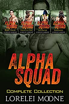 Alpha Squad: The Complete Collection: A Collection of Steamy Bear/Wolf Shifter Paranormal Romance by [Moone, Lorelei]
