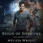Reign of Shadows: Descendants Series, Book 3 | Melissa Wright