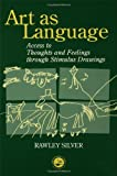 Art as Language, Rawley A. Silver, 1583910514