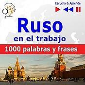 Ruso en el trabajo: 1000 palabras y frases básicas (Escucha & Aprende)   Dorota Guzik