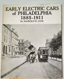 img - for Early Electric Cars of Philadelphia, 1885-1911 book / textbook / text book