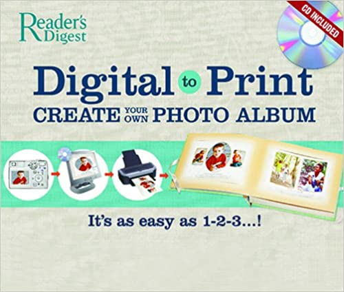 Digital to Print: Create Your Own Photo Album - It's as Easy as 1-2-3! [With CDROM and Instruction Book and Photo Album & Keepsake Box]