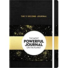 The 5 Second Journal: The Most Powerful Journal of the Planet