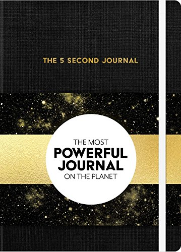 The 5 Second Journal: The Best Daily Journal and Fastest Way to Slow Down, Power Up, and Get Sh*t Done cover