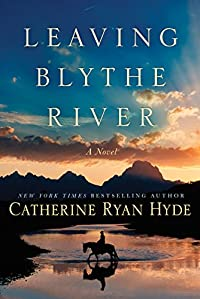 Leaving Blythe River: A Novel by Catherine Ryan Hyde ebook deal