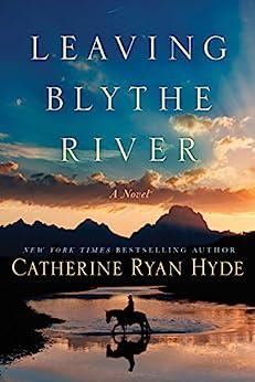 Leaving Blythe River: A Novel by [Hyde, Catherine Ryan]