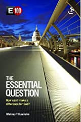 The Essential Question: How Can I Make a Difference for God (E100)