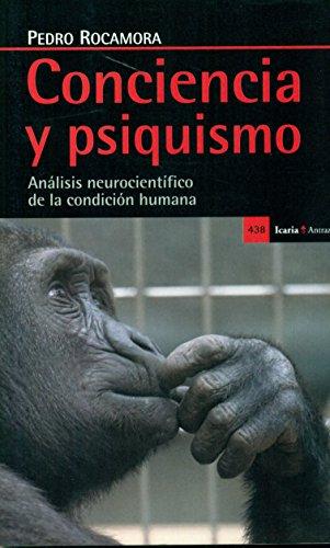 Descargar Libro Conciencia Y Psiquismo: Análisis Neurocientífico De La Condición Humana Pedro Rocamora García-valls