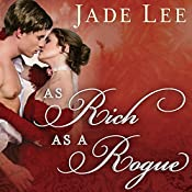 As Rich as a Rogue: Rakes and Rogues, Book 3 | Jade Lee