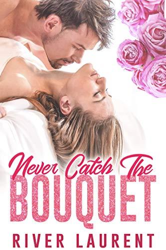 Bouquet Friends - Never Catch The Bouquet