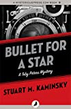 Front cover for the book Bullet for a Star by Stuart M. Kaminsky