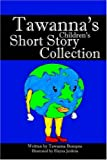 Tawanna's Children's Short Story Collections, Tawanna Bumpus, 1598000071