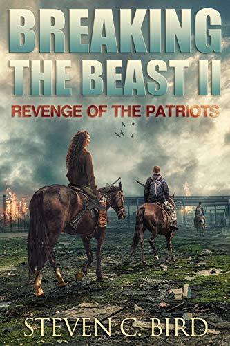 Breaking the Beast II: Revenge of the Patriots by [Bird, Steven]