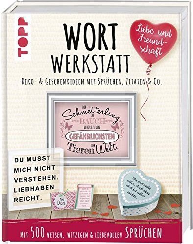 Buch Wortwerkstatt Liebe Freundschaft Deko