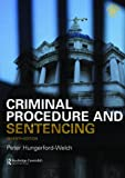 Criminal Procedure and Sentencing, Hungerford-Welch, Peter, 0415442923