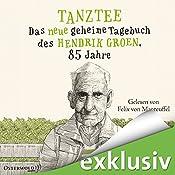 Tanztee: Das neue geheime Tagebuch des Hendrik Groen, 85 Jahre (Hendrik Groen 2) | Hendrik Groen