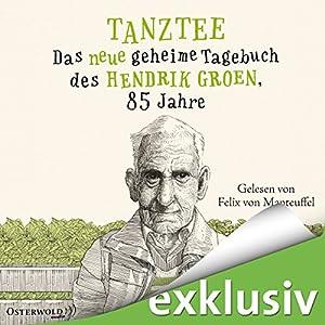 Tanztee: Das neue geheime Tagebuch des Hendrik Groen, 85 Jahre (Hendrik Groen 2) Hörbuch
