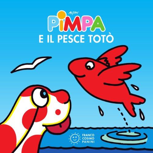 Pimpae il pesce Toto (Piccole storie) (Italian Edition) (Pimpa Books In Italian compare prices)