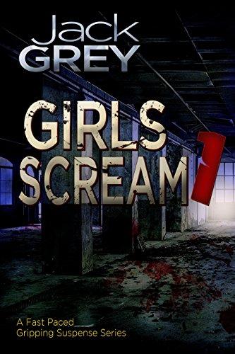 GIRLS SCREAM: Detective Darryl Black Crime Thriller Series (Detective Darryl Black Crime Thriller Fiction Book 1)
