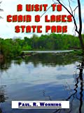 A Visit to Chain o' Lakes State Park: An Indiana State Park Tourism Guide Book (Indiana State Park Travel Guide Series  12)