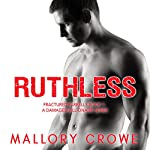 Ruthless: Fractured Farrells, Book 1 | Mallory Crowe