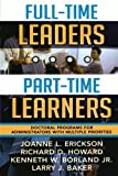 Full-Time Leaders/Part-Time Learners, Joanne L. Erickson and Kenneth W. Borland, 1578861314