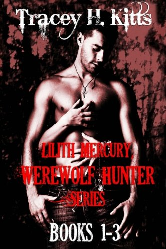 Download Lilith Mercury, Werewolf Hunter (Boxed Set, Books 1-3) pdf