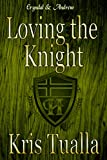 Loving the Knight: Book 2: Eryndal & Andrew (The Hansen Series: Rydar & Grier and Eryndal & Andrew)