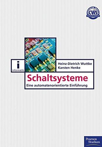 Download Schaltsysteme: Eine automatenorientierte Einführung (Pearson Studium – IT) (German Edition) Pdf