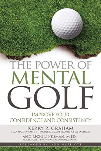 Download The Power of Mental Golf: Improve Your Confidence and Consistency PDF