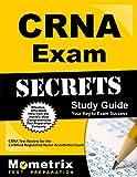 CRNA Exam Secrets Study Guide: CRNA Test Review for the Certified Registered Nurse Anesthetist Exam