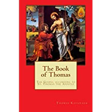 The Book of Thomas: The Gospel according to St. Thomas the Apostle