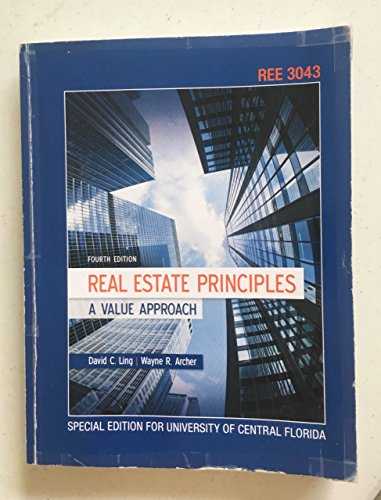 Real Estate Principles A Value Approach Fourth Edition (Special Edition for University of Central Florida)