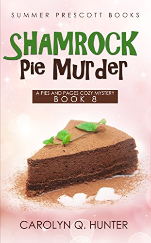 Shamrock Pie Murder (A Pies and Pages Cozy Mystery Book 8)