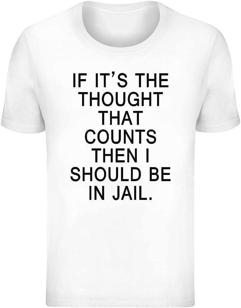 Si es el Pensamiento lo Que Importa, debería Estar en la cárcel - If Its The Thought That Counts The I Should Be In Jail T-Shirt Top Short Sleeve Jersey For Men
