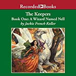 A Wizard Named Nell   Jackie French Koller