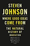 {WHERE GOOD IDEAS COME FROM BY Johnson, Steven(Author)}Where Good Ideas Come from: The Natural History of Innovation[Hardcover] ON 05-Oct,2010