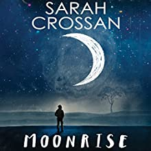 Moonrise Audiobook by Sarah Crossan Narrated by Adam Sims