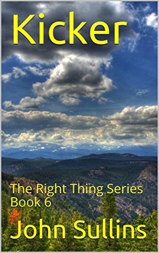 Kicker: The Right Thing Series Book 6 by [Sullins, John]
