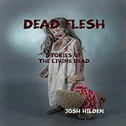 Dead Flesh: Stories of the Living Dead